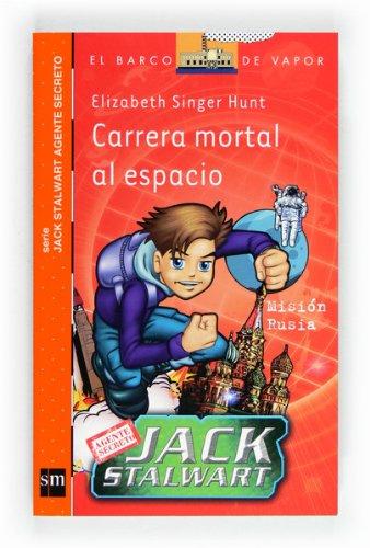 Carrera mortal al espacio (eBook-ePub) (Jack stalwart agente secreto nº 9) por Elizabeth Singer Hunt
