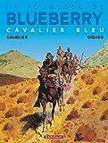 La Jeunesse de Blueberry, tome 3 - Cavalier bleu
