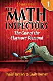 The Math Inspectors: Story One - The Case of the Claymore Diamond: Volume 1