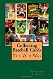 Collecting Baseball Cards the Old Way