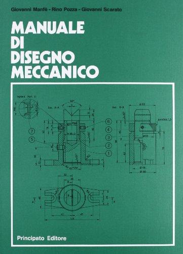 Manuale di disegno meccanico. Per le Scuole superiori