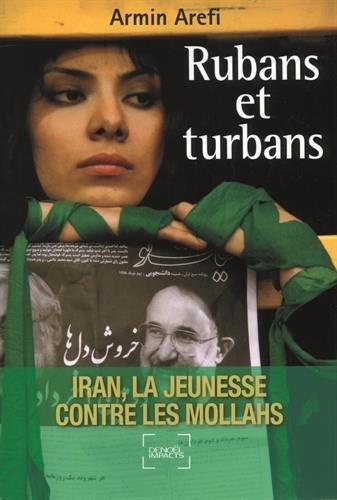 Rubans et turbans: Iran, la jeunesse contre les mollahs