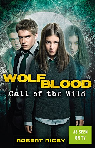 Wolfblood: Call of the Wild por Robert Rigby
