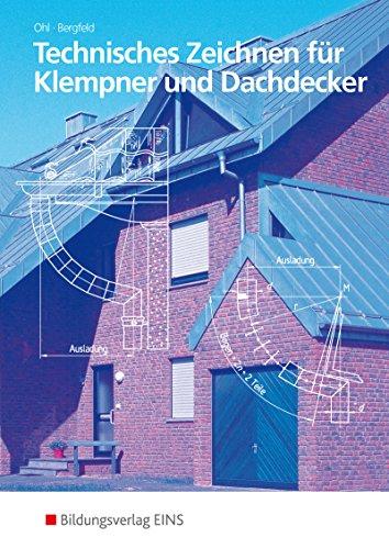 Technisches Zeichnen / Ausgabe für Klempner und Dachdecker: Technisches Zeichnen: für Klempner und Dachdecker: Schülerband
