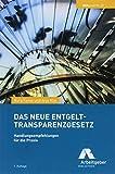 Das neue Entgelttransparenzgesetz: Handlungsempfehlungen für die Praxis (BDAktuell, Band 22)
