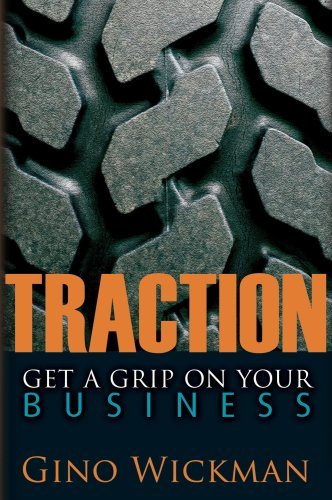 Traction: Get a Grip on Your Business by Gino Wickman (2007-10-08)