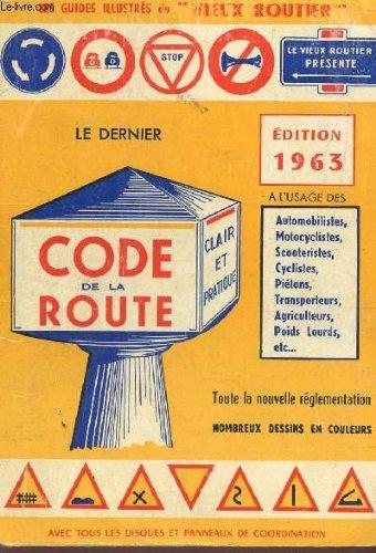 LE DERNIER CODE DE LA ROUTE - A L'USAGE DES AUTOMOBILISTES, TRANSPORTEURS, MOTOCYCLISTES, CYCLISTES... par COLLECTIF