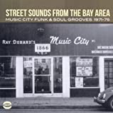 Street Sounds from the Bay Area. Music City Funk & Soul Grooves 1971-1975