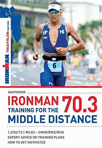 Ironman 70.3: Training for the Middle Distance: Ironman Edition di Henry Ash