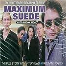 Maximum Suede - The Unauthorised Biography Of Suede