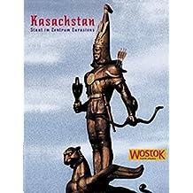 Kasachstan. Staat im Zentrum Eurasiens