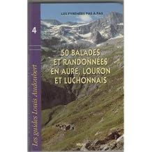 50 balades : Aure - Louron- Luchon