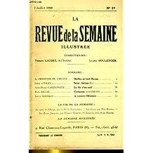 La revue de la semaine illustree 3e annee n° 27. chesnier du chesne: sheley et lord byron - ivray: saint jerome (fin) - gasztowitt: la fin d'un exil - heuze: cyclamen (ii) - madelin: a travers l'histoire
