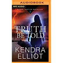 Truth Be Told (Rogue Justice Novella)