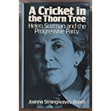 A cricket in the thorn tree: Helen Suzman and the Progressive Party of South Africa by Joanna Strangwayes-Booth (1976-01-01)