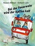 Bei der Feuerwehr wird der Kaffee kalt von Hannes Hüttner Ausgabe 12., unveränderte Au (2012)