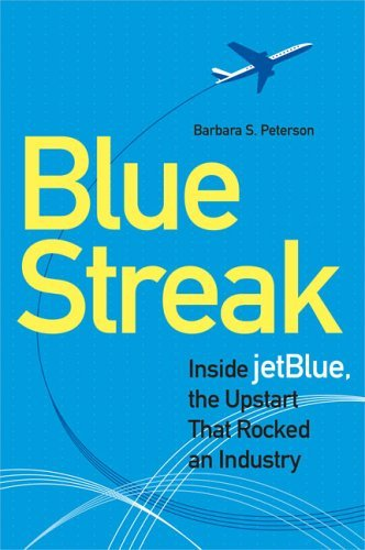 blue-streak-inside-jetblue-the-upstart-that-rocked-an-industry-by-barbara-peterson-2006-02-07