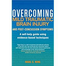 Overcoming Mild Traumatic Brain Injury and Post-Concussion Symptoms: A self-help guide using evidence-based techniques (Overcoming Books) (English Edition)
