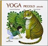 Yoga piccolo piccolo. Ediz. illustrata