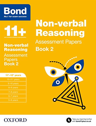 Bond 11+: Non-verbal Reasoning: Assessment Papers: 11+-12+ years Book 2