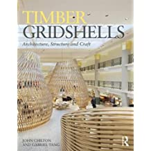 Timber Gridshells: Architecture, Structure and Craft
