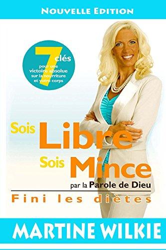 Sois Libre Sois Mince par Martine Wilkie