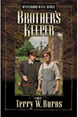 Brother's Keeper (Mysterious Ways Series #2) by Terry W. Burns (2005-12-15) Paperback