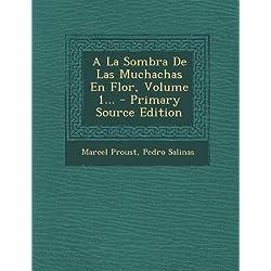 a la Sombra de Las Muchachas En Flor, Volume 1... -- Premio Goncourt 1919