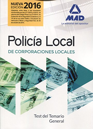Policía Local Test del Temario General por Ed. MAD