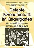 Gelebte Psychomotorik im Kindergarten: Kinder und Erzieherinnen gemeinsam in Bewegung - Gabriele Winkler, Ina Paul, Horst Kummer, Robert Prohl, Jürgen Scherer