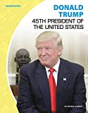 Donald Trump: 45th President of the United States (Newsmakers)