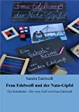 Frau Edelweiß und der Nato-Gipfel: Ein Schulkrimi - Der erste Fall von Frau Edelweiß