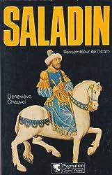 SALADIN.RASSEMBLEUR DE L'ISLAM.