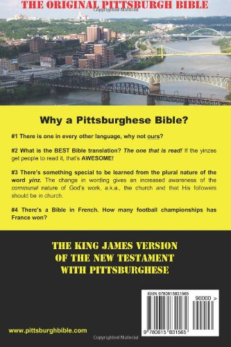 The Original Pittsburgh Bible: The King James Translation Of The New Testament With Pittsburghese And Over 2,000 Yinzes