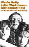 Kidnapping Paul: Die Geschichte einer Entführung (German Edition)