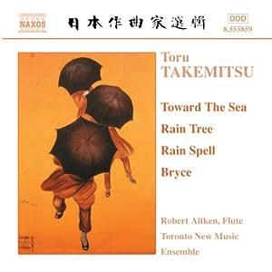 Takemitsu : Toward the Sea - Rain Tree - Rain Spell - Bryce