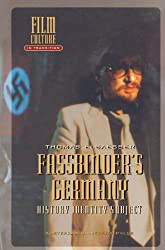 Fassbinder's Germany: History, Identity, Subject (Film Culture in Transition)