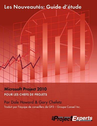 Les Nouveauts: Guide d'tude, Microsoft Project, 2010