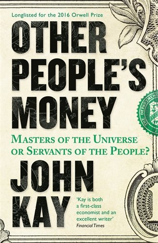 other-peoples-money-masters-of-the-universe-or-servants-of-the-people