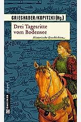 Drei Tagesritte vom Bodensee: Historische Geschichten (Historische Romane im GMEINER-Verlag) Taschenbuch