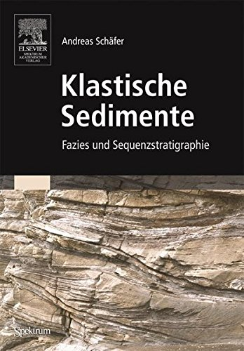 Klastische Sedimente: Fazies und Sequenzstratigraphie (Sav Geowissenschaften)
