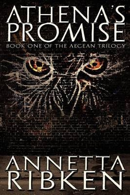[Athena's Promise : Book One of the Aegean Trilogy] (By (author) Annetta Ribken) [published: October, 2011]