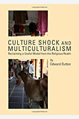 Culture Shock and Multiculturalism: Reclaiming a Useful Model from the Religious Realm Hardcover