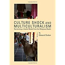 Culture Shock and Multiculturalism: Reclaiming a Useful Model from the Religious Realm