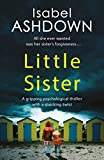 Little Sister: A gripping, twisty thriller about family secrets and betrayal (English Edition)