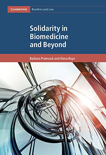 Solidarity in Biomedicine and Beyond (Cambridge Bioethics and Law Book 33) (English Edition)