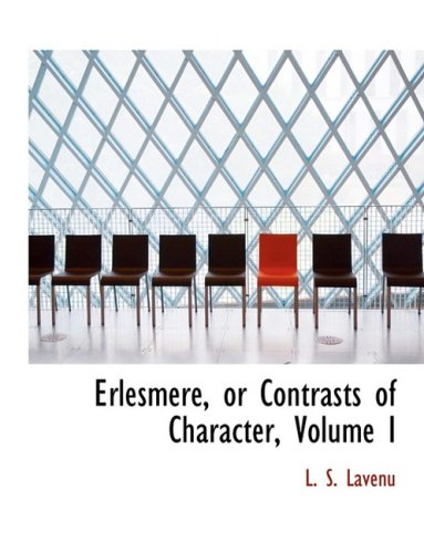 Erlesmere, or Contrasts of Character, Volume I