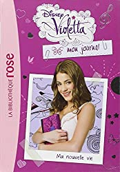 Violetta mon journal 01 - Ma nouvelle vie