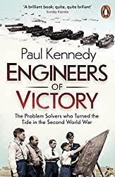 Engineers of Victory: The Problem Solvers who Turned the Tide in the Second World War by Paul Kennedy (2014-06-05)