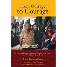 From Outrage to Courage: The Unjust and Unhealthy Situation of Women in Poorer Countries and What They Are Doing about it: Second Edition (English Edition)